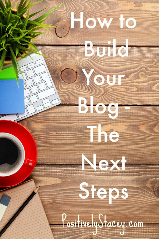 How to Build Your Blog - The Next Steps