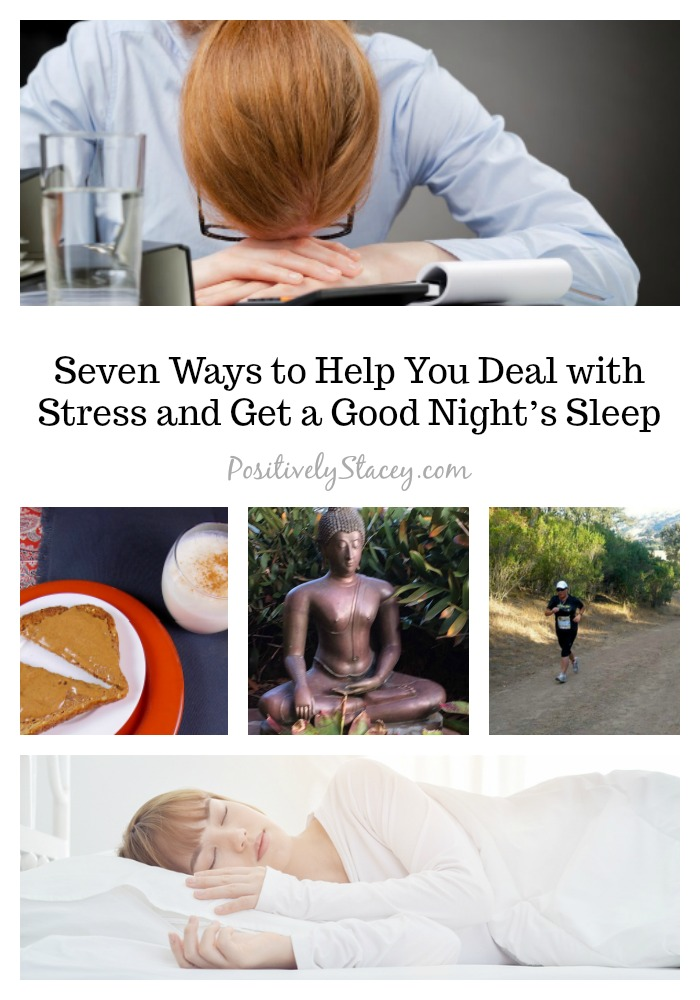 Seven Ways to Help You Deal with Stress and Get a Good Night's Sleep